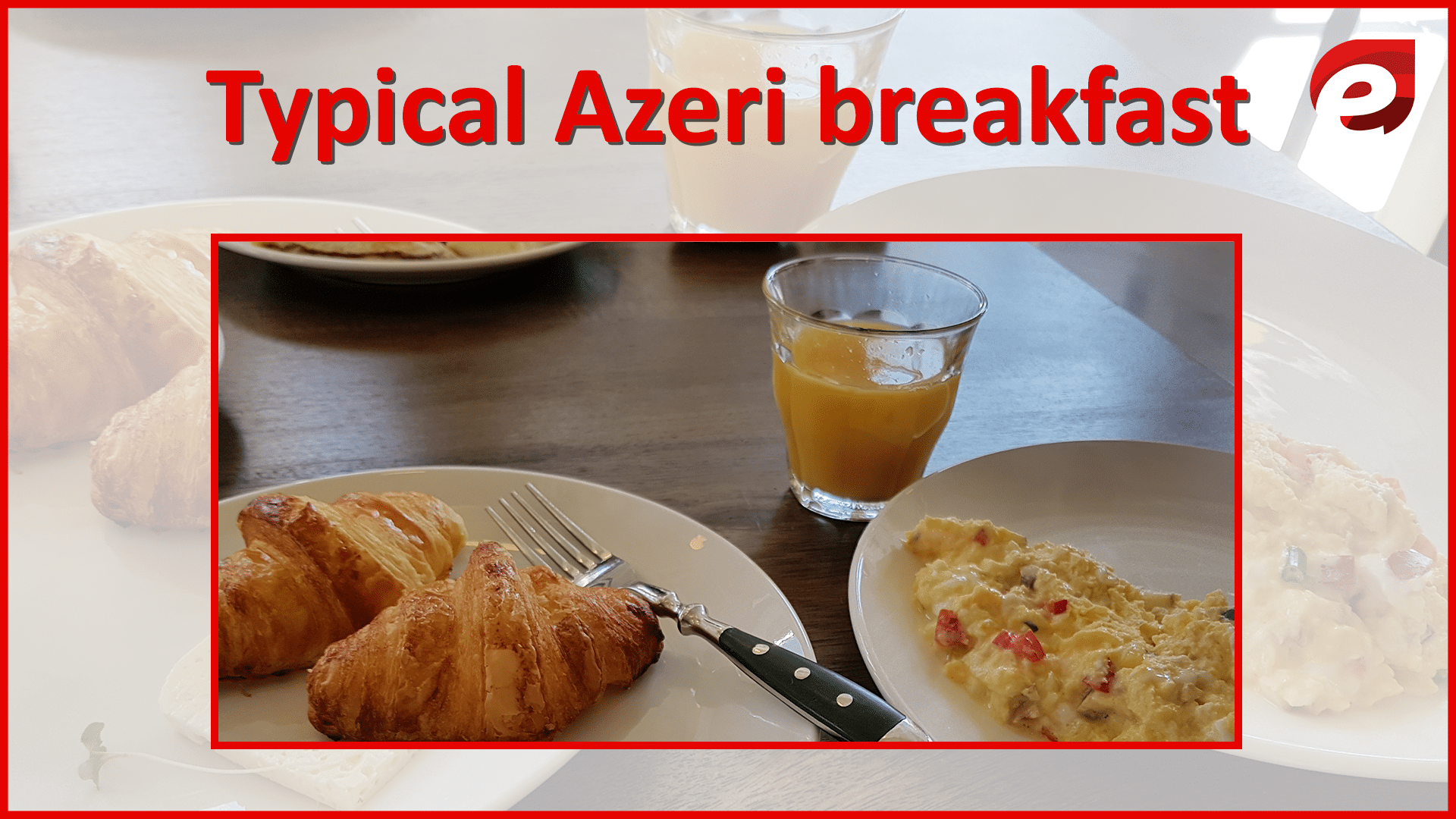 Azerbaijan food- typical Azeri breakfast